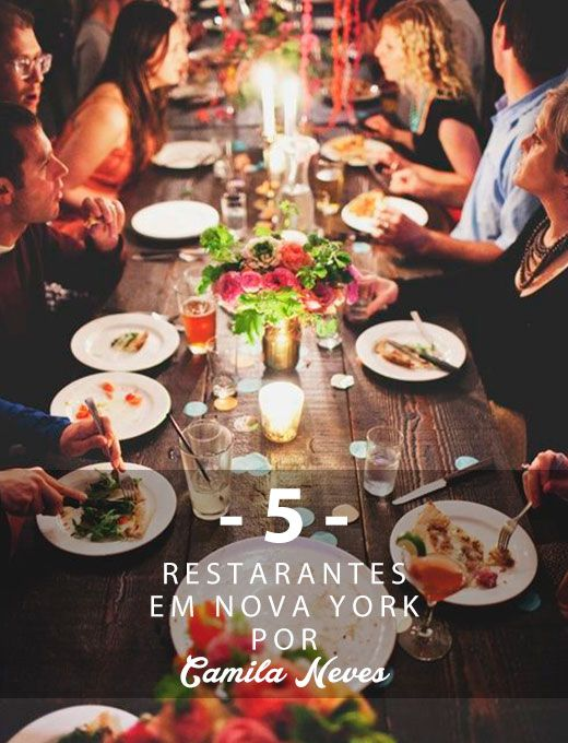 Top 5 restaurantes em NY por Camila Neves